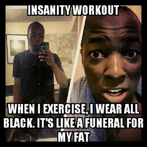 Insanity Workout Meme