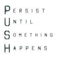 What Does PUSH Mean To You?